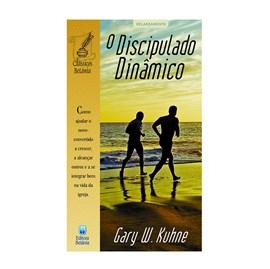 O Discipulado Dinâmico | Gary W. Kuhne