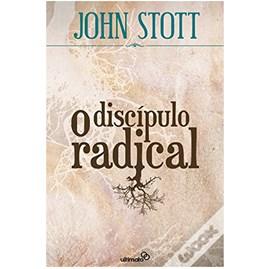 O Discípulo Radical | John Stott