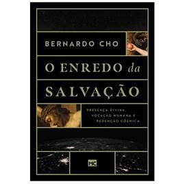O Enredo da Salvação   Bernardo Cho