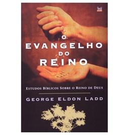 O Evangelho do Reino | George Eldon Ladd