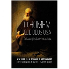 O Homem Que Deus Usa | A. W. Tozer | C. H. Spurgeon