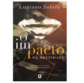 O Impacto da Santidade | Luciano Subira