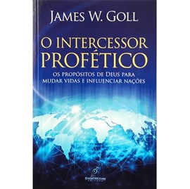 O Intercessor Profético | James W. Goll