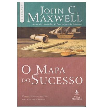 O Mapa do Sucesso | John C. Maxwell