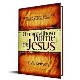 O Maravilhoso nome de Jesus | E.W. Kenyon