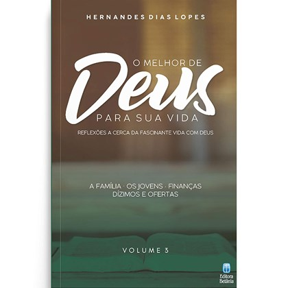 O Melhor de Deus Para Sua Vida   Vol. 3   Hernandes Dias Lopes