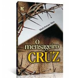 O Mensageiro da Cruz | Watchman Nee