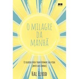 O Milagre da Manhã | O segredo Para transformar Sua vida | Hal Elrod