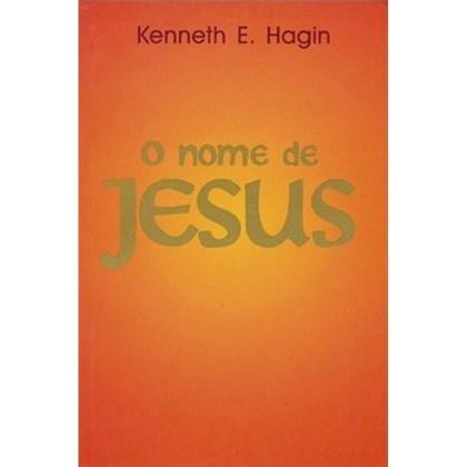 O Nome de Jesus | Kenneth E. Hagin