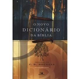 O Novo dicionário da Bíblia | J. D. Douglas