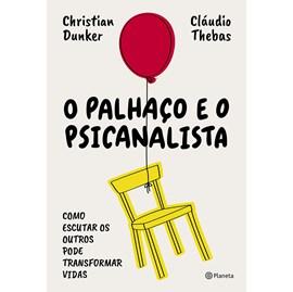 O Palhaço e o Psicanalista | Christian Dunker e Cláudio Thebas