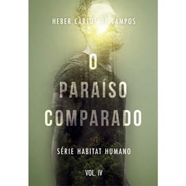 O Paraíso Comparado   Heber Carlos De Campos