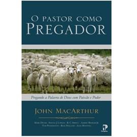 O Pastor Como Pregador | John MacArthur