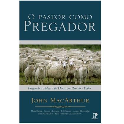 O Pastor Como Pregador   John MacArthur