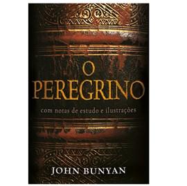 O Peregrino | Notas de Estudo e Ilustrações | John Bunyan