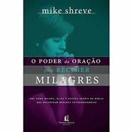 O Poder da Oração para receber Milagres | Mike Shreve