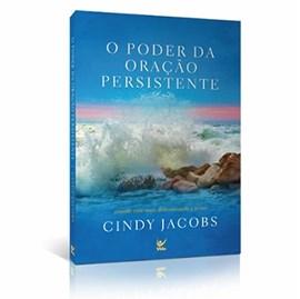 O Poder da Oração Persistente | Cindy Jacobs