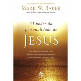 O Poder da Personalidade de Jesus   Mark W. Baker