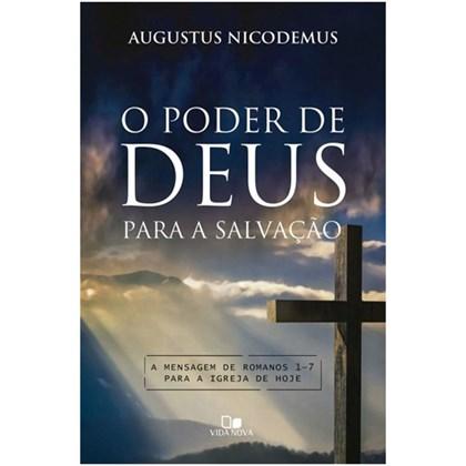 O Poder De Deus Para A Salvação | Augustus Nicodemus Lopes