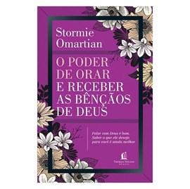 O Poder de Orar e Receber as Bênçãos de Deus | Stormie Om