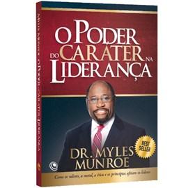 O Poder do Caráter na Liderança | Dr. Myles Munroe