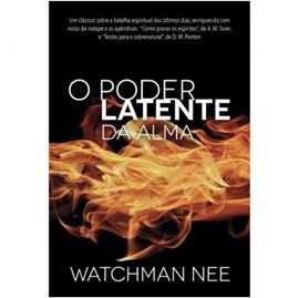 O Poder Latente da Alma | Watchman Nee
