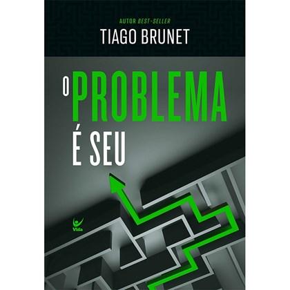 O Problema é Seu | Tiago Brunet