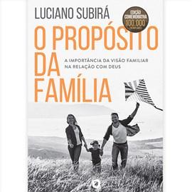 O Propósito da Família | Luciano Subirá | Edição Comemorativa