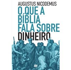 O que a Bíblia Fala Sobre Dinheiro   Augustus Nicodemus