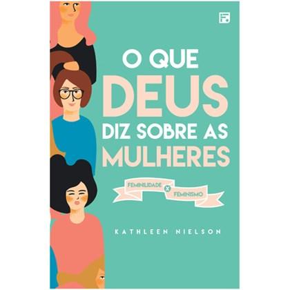 O que Deus Diz Sobre as Mulheres | Kathleen Nielson