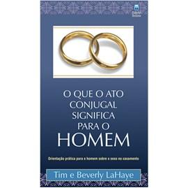 O que o Ato Conjugal Significa Para o Homem   Tim e Beverly LaHaye