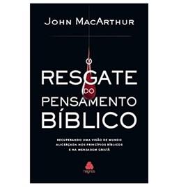 O Resgate do Pensamento Bíblico   John MacArthur