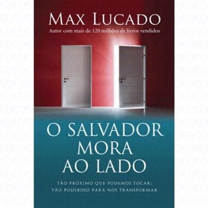 O Salvador Mora ao Lado | Max Lucado