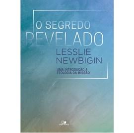 O Segredo revelado | Lesslie Newbigin