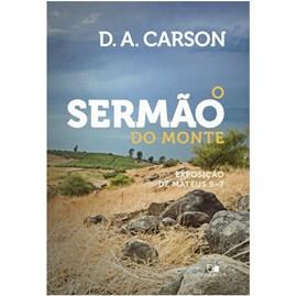 O Sermão Do Monte | D. A. Carson