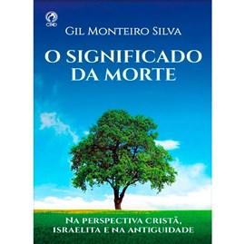 O Significado da Morte | Gil Monteiro Silva