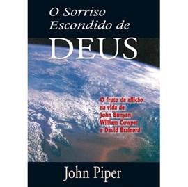 O Sorriso escondido de Deus | John Piper