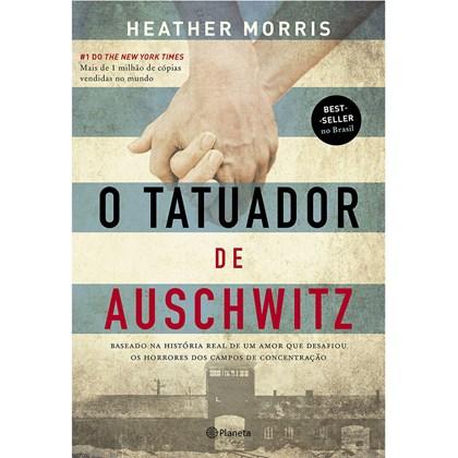 O Tatuador de Auschwitz   Heather Morris