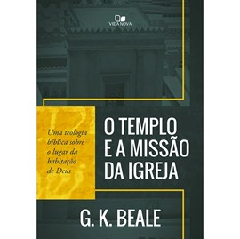 O Templo e a missão da igreja | G. K. Bale
