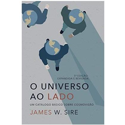 O Universo Ao Lado | James W. Sire