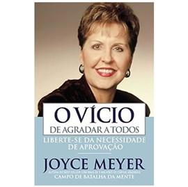 O Vicio De Agradar a Todos | Joyce Meyer