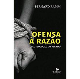 Ofensa à Razão | Bernard Ramm