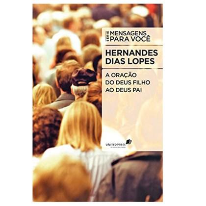 Oração do Deus Filho ao Deus Pai | Hernandes Dias Lopes