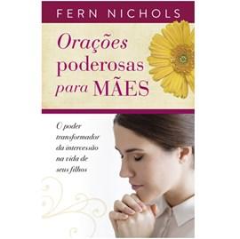 Orações Poderosas Para Mães   Fern Nichols
