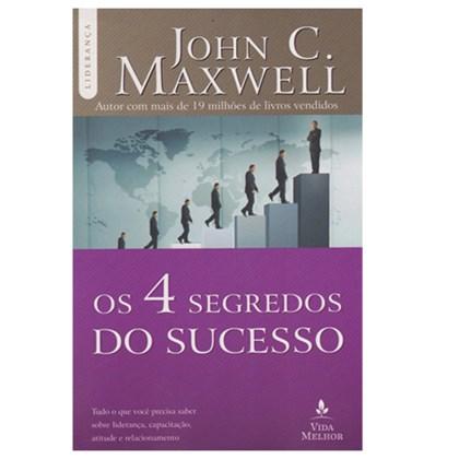 Os 4 Segredos do Sucesso   John C. Maxwell