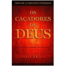 Os Caçadores de Deus | Tommy Tenney