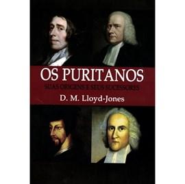 Os Puritanos   Nova Edição   D. M. Lloyd-Jones