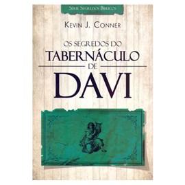 Os segredos do Tabernáculo de Davi   Kevin J. Conner