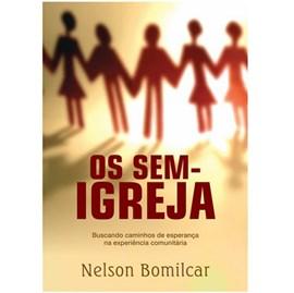 Os Sem-Igreja | Nelson Bomilcar