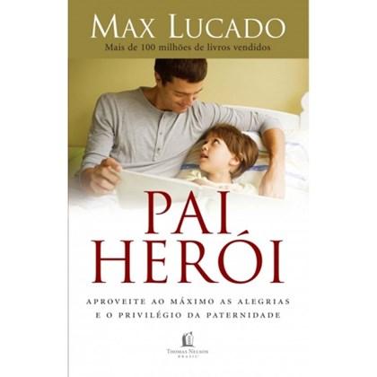 Pai Herói | Max Lucado